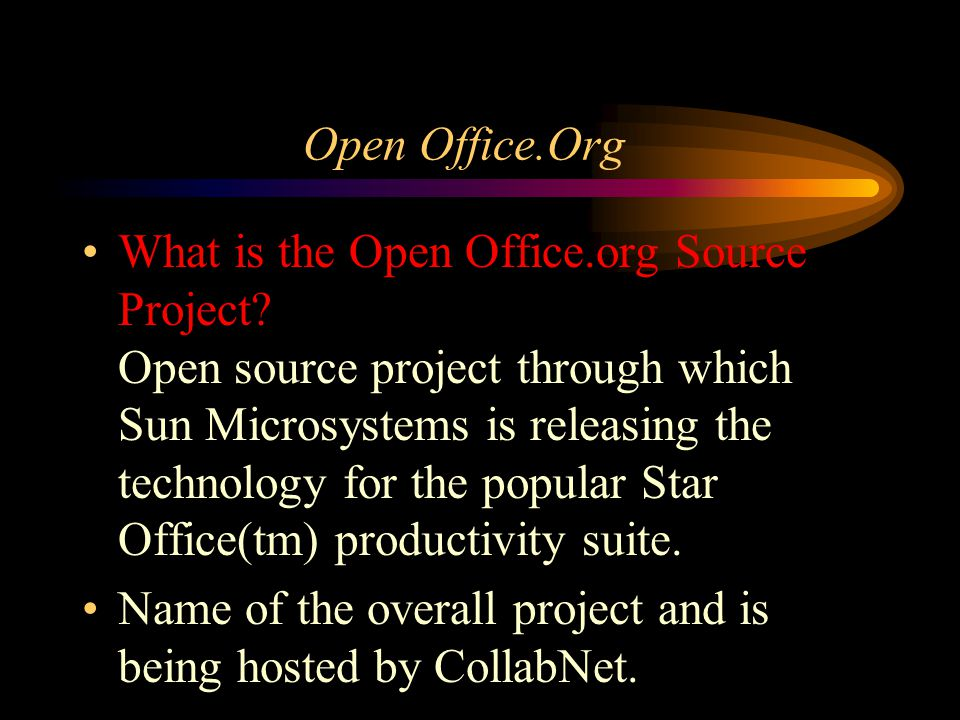 Open Office.Org What is the Open Office.org Source Project.
