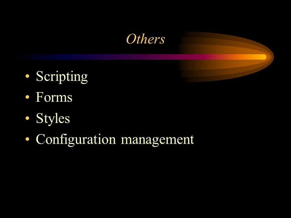 Others Scripting Forms Styles Configuration management
