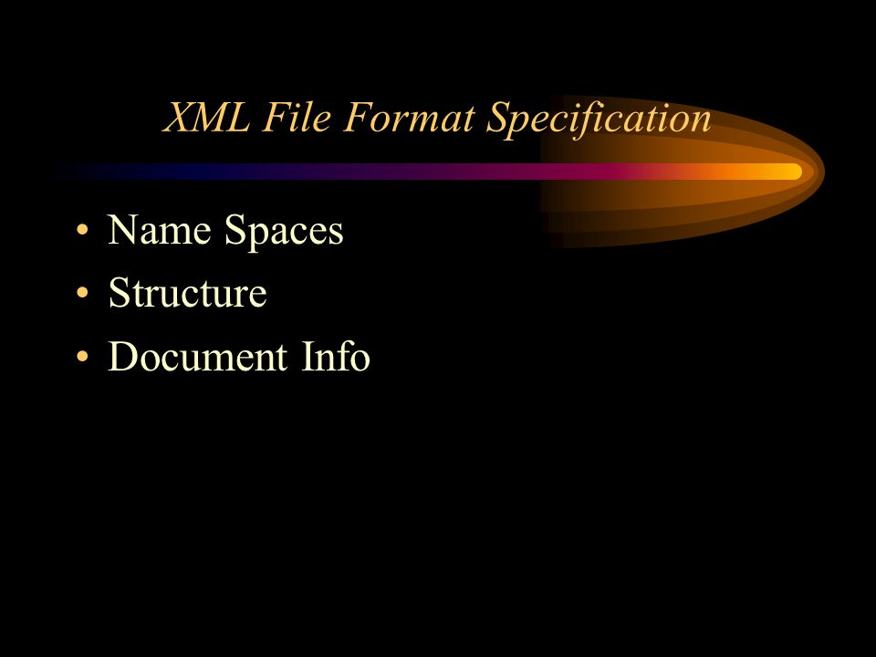 XML File Format Specification Name Spaces Structure Document Info