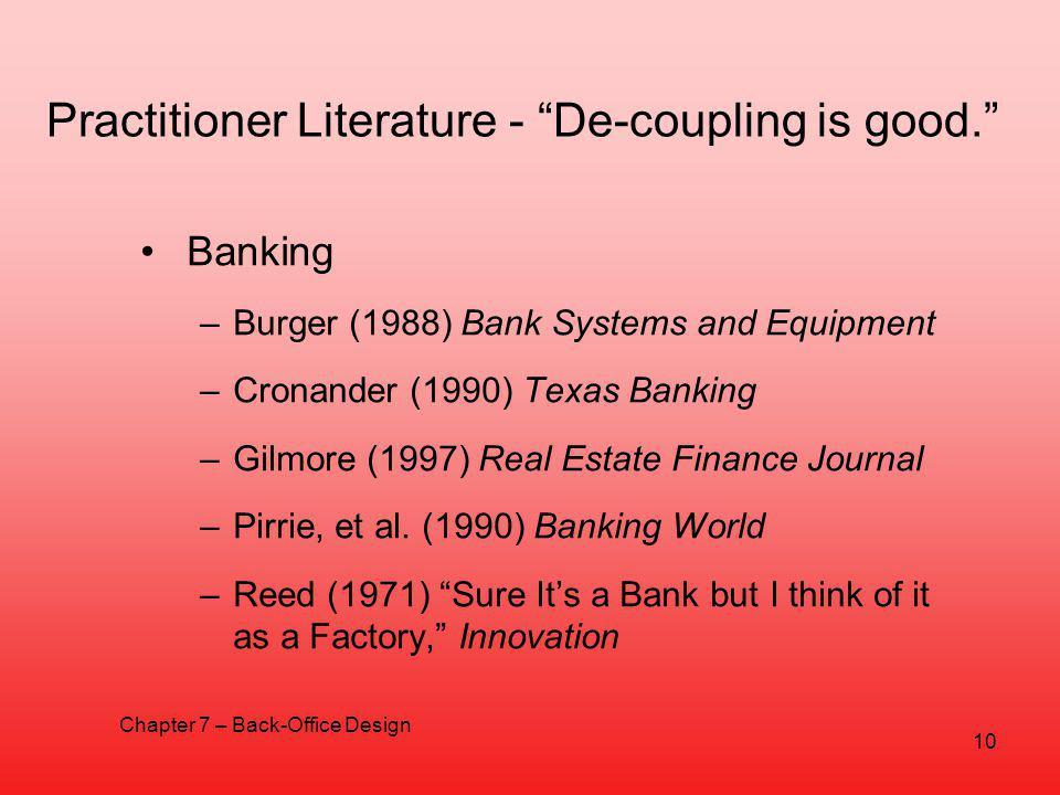 Practitioner Literature - De-coupling is good.