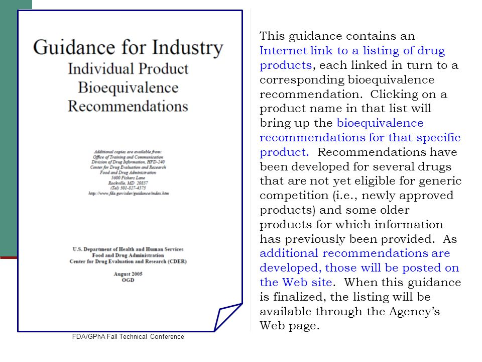 FDA/GPhA Fall Technical Conference20 This guidance contains an Internet link to a listing of drug products, each linked in turn to a corresponding bio