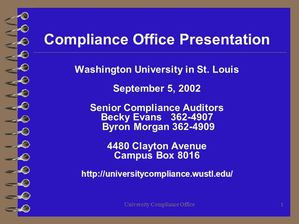 University Compliance Office1 Compliance Office Presentation Washington University in St.