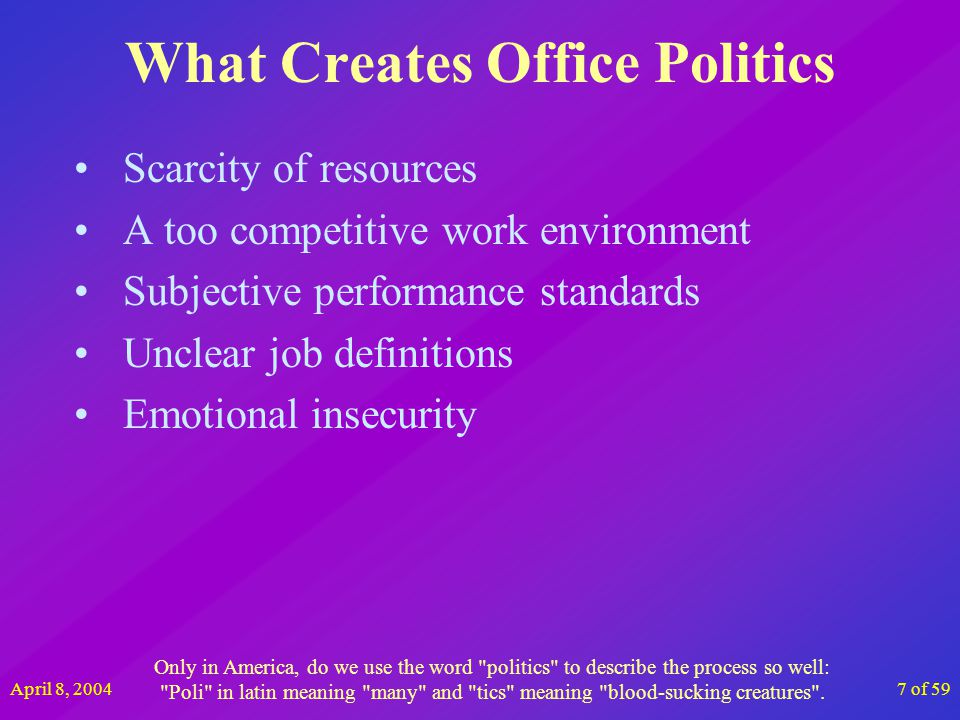 April 8, 20048 of 59 How Political Are You Answer the question with your first impression Think most of the time when answering You can also use these questions to help identify people in your office.