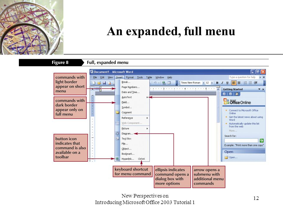 XP New Perspectives on Introducing Microsoft Office 2003 Tutorial 1 12 An expanded, full menu