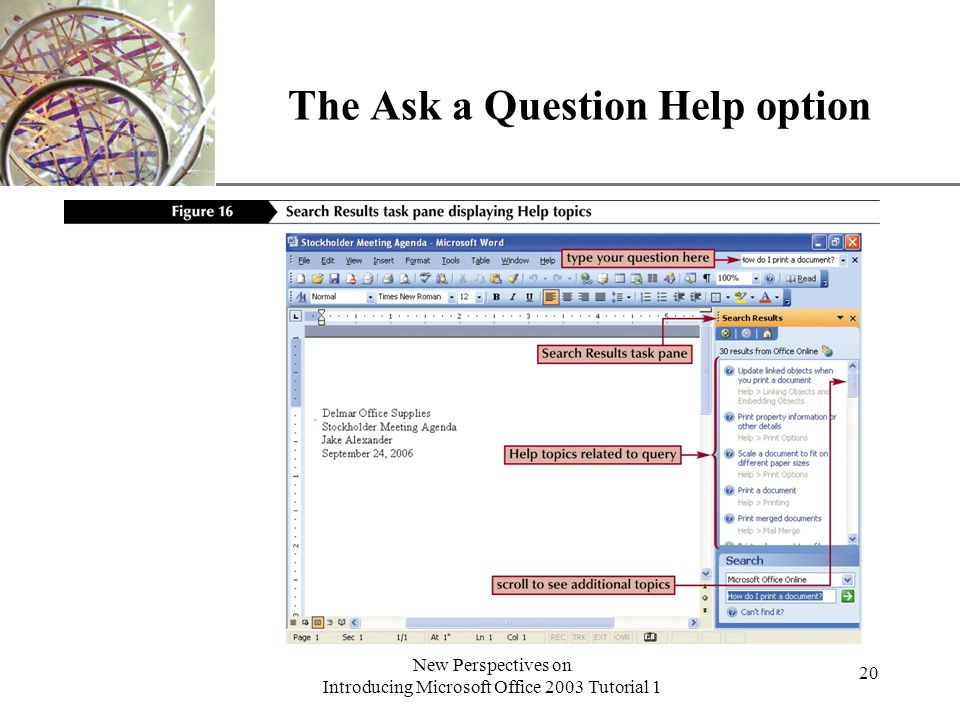XP New Perspectives on Introducing Microsoft Office 2003 Tutorial 1 20 The Ask a Question Help option