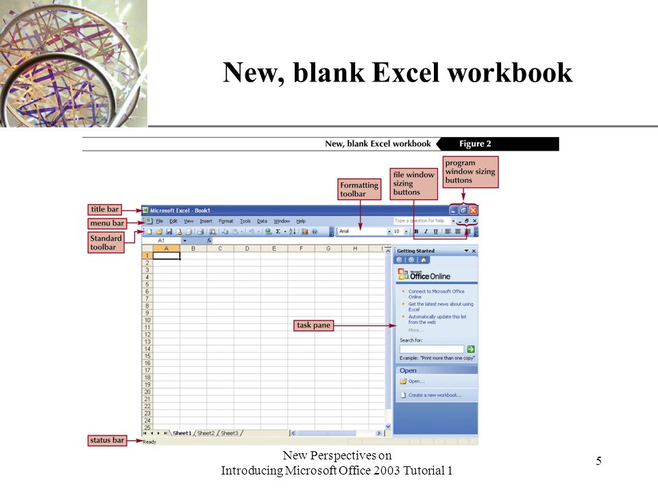 XP New Perspectives on Introducing Microsoft Office 2003 Tutorial 1 5 New, blank Excel workbook