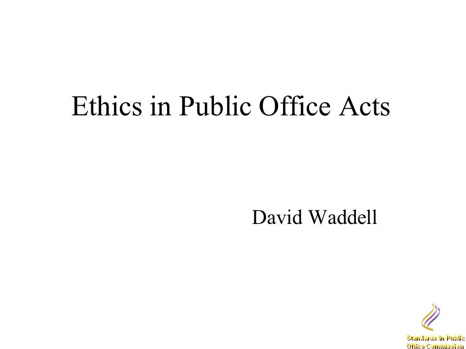 Ethics in Public Office Acts David Waddell