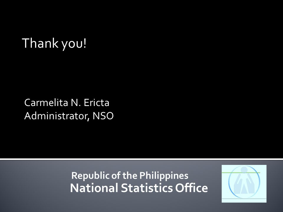 Republic of the Philippines National Statistics Office Thank you.