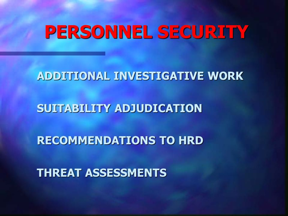 PERSONNEL SECURITY SF 85, 85P, 86, 86C SF 85, 85P, 86, 86C FORM REVIEW AND PROCESSING FORM REVIEW AND PROCESSING INTERVIEWS INTERVIEWS FINGERPRINTING FINGERPRINTING