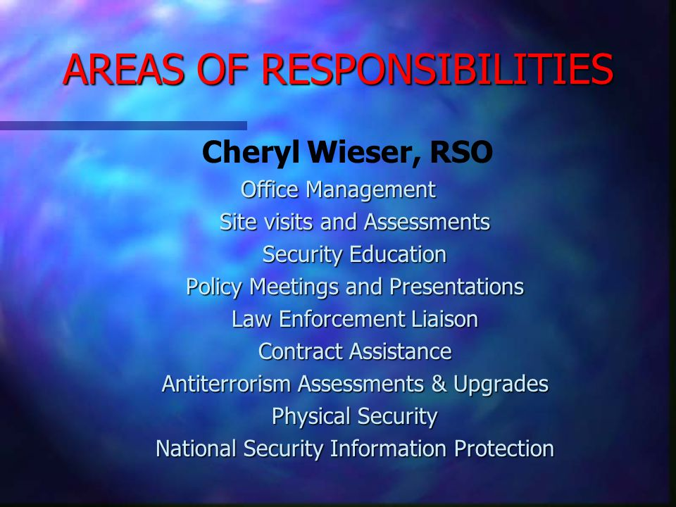 80 YEARS OF STAFF EXPERIENCE Cheryl Wieser REGIONAL SECURITY OFFICER 3 years in Law Enforcement 3 years in Law Enforcement 4 years as an Investigator 7 years as Sr.