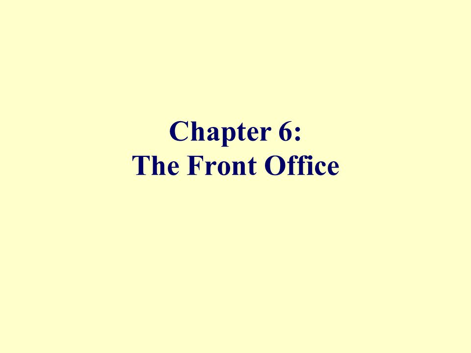 Chapter 6: The Front Office