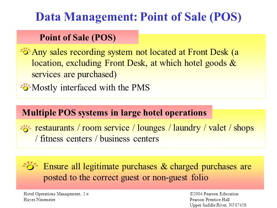 Hotel Operations Management, 1/e©2004 Pearson Education Hayes/Ninemeier Pearson Prentice Hall Upper Saddle River, NJ 07458 Any sales recording system