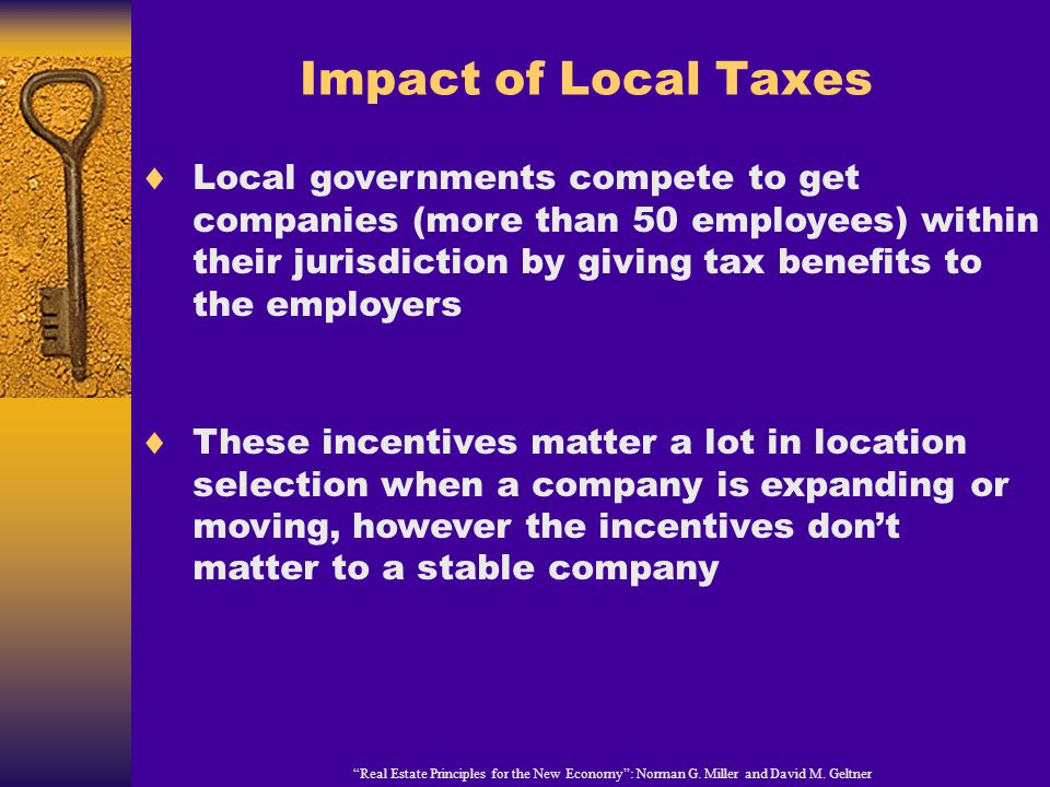 Impact of Local Taxes Real Estate Principles for the New Economy: Norman G.
