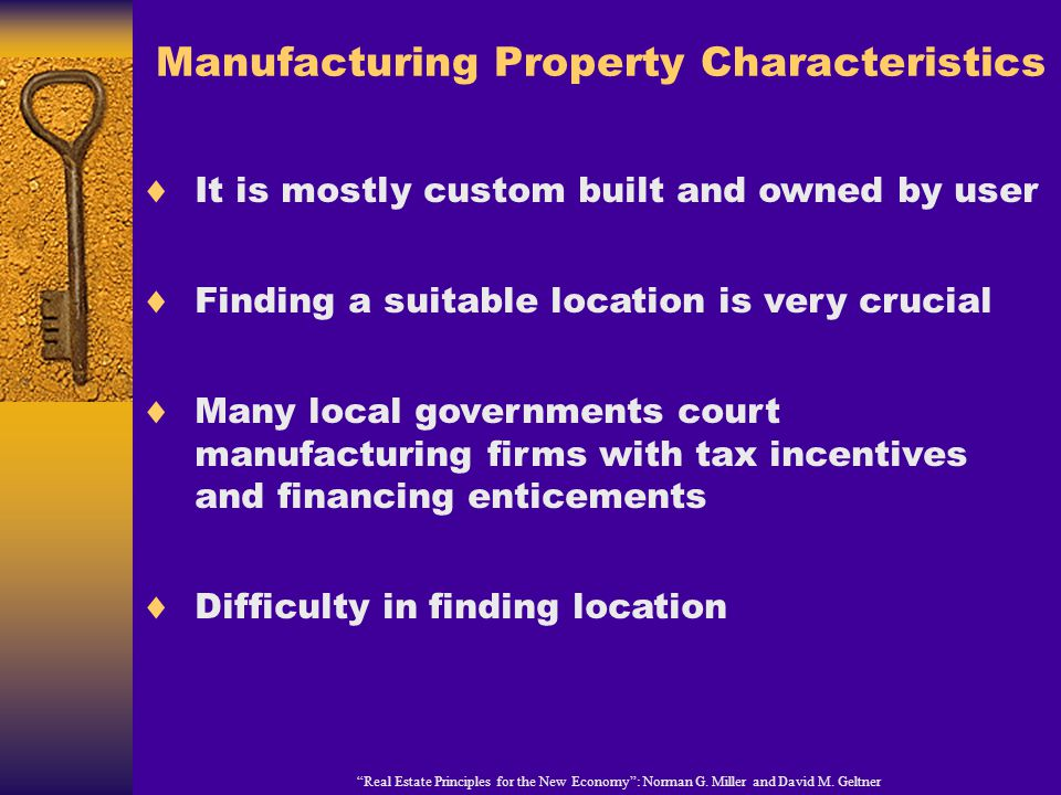 Manufacturing Property Characteristics Real Estate Principles for the New Economy: Norman G.
