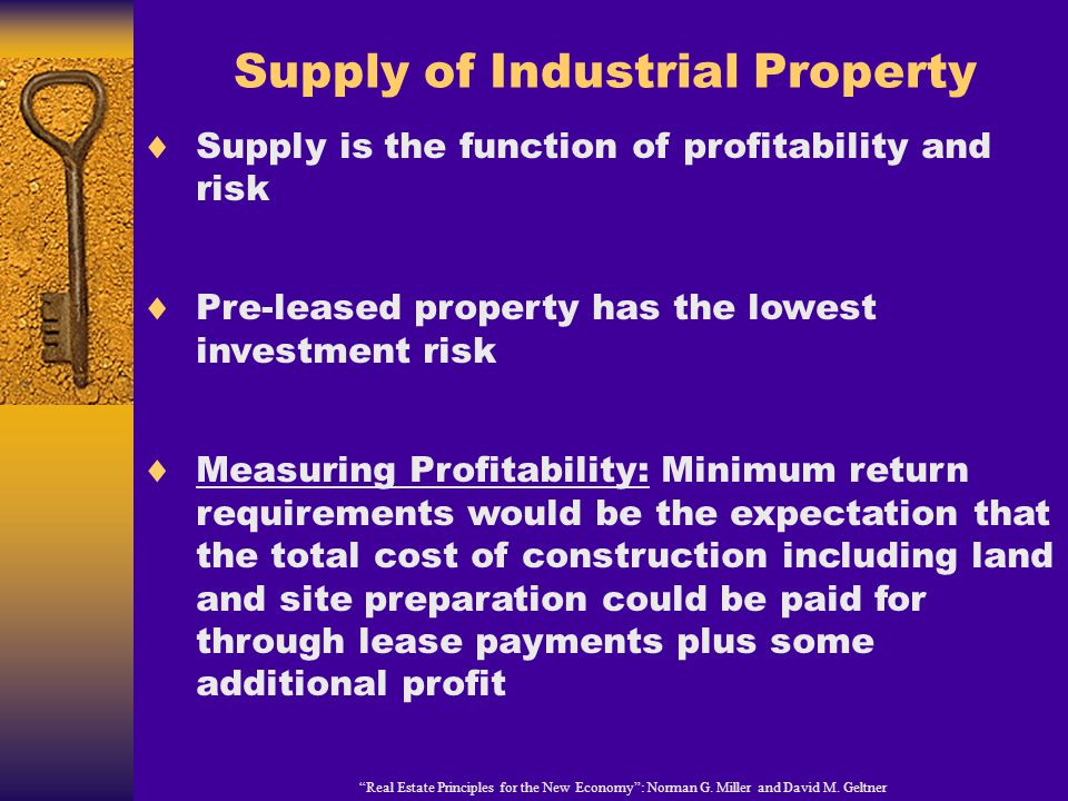 Supply of Industrial Property Real Estate Principles for the New Economy: Norman G.