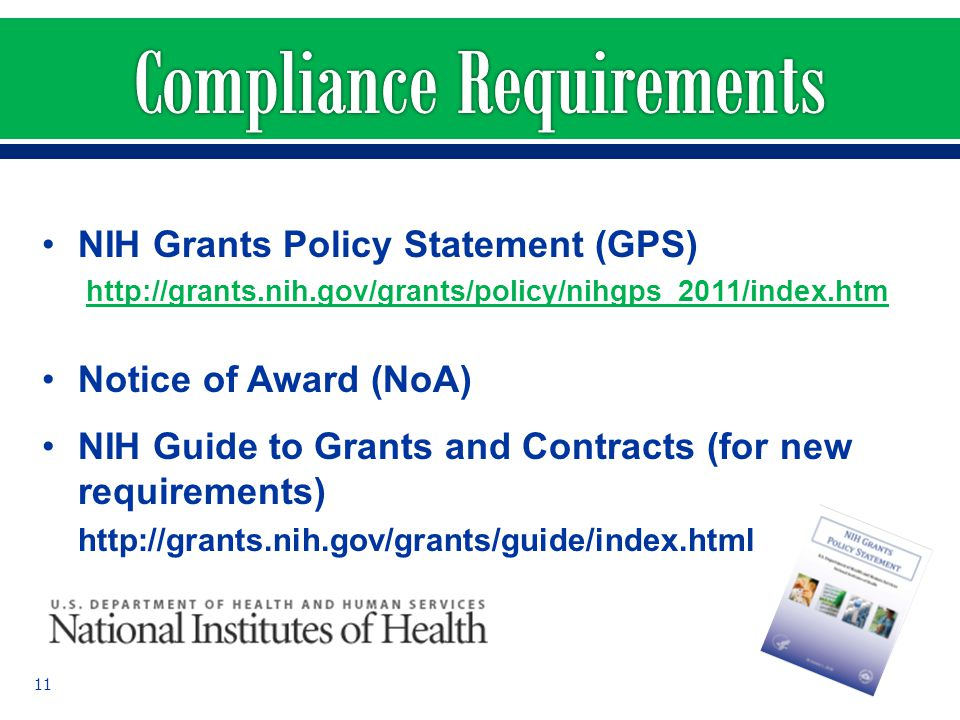 NIH Grants Policy Statement (GPS) http://grants.nih.gov/grants/policy/nihgps_2011/index.htm Notice of Award (NoA) NIH Guide to Grants and Contracts (f