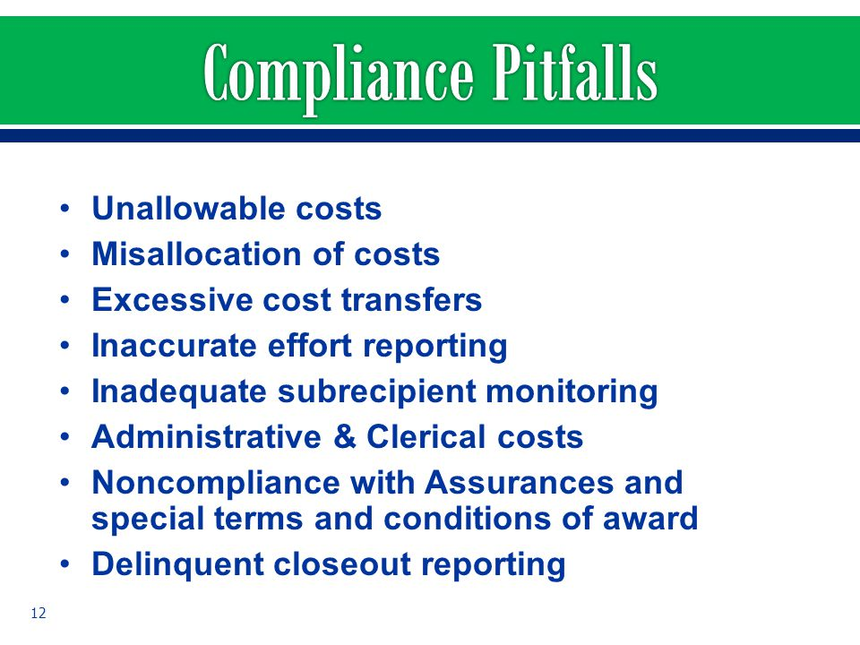 Unallowable costs Misallocation of costs Excessive cost transfers Inaccurate effort reporting Inadequate subrecipient monitoring Administrative & Cler
