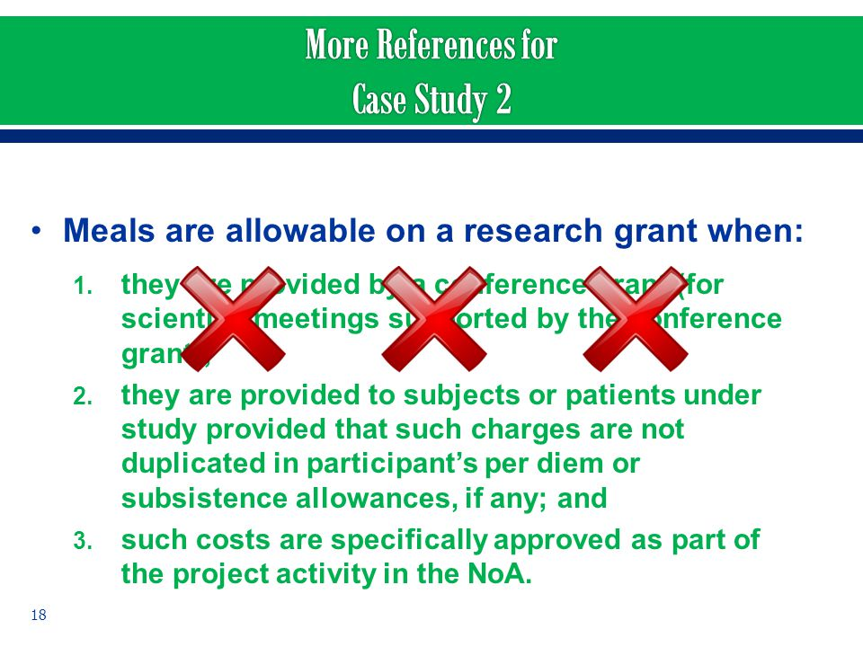 Meals are allowable on a research grant when: 1. they are provided by a conference grant (for scientific meetings supported by the conference grant);