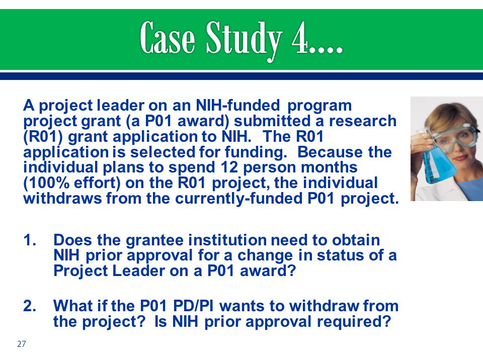 A project leader on an NIH-funded program project grant (a P01 award) submitted a research (R01) grant application to NIH. The R01 application is sele