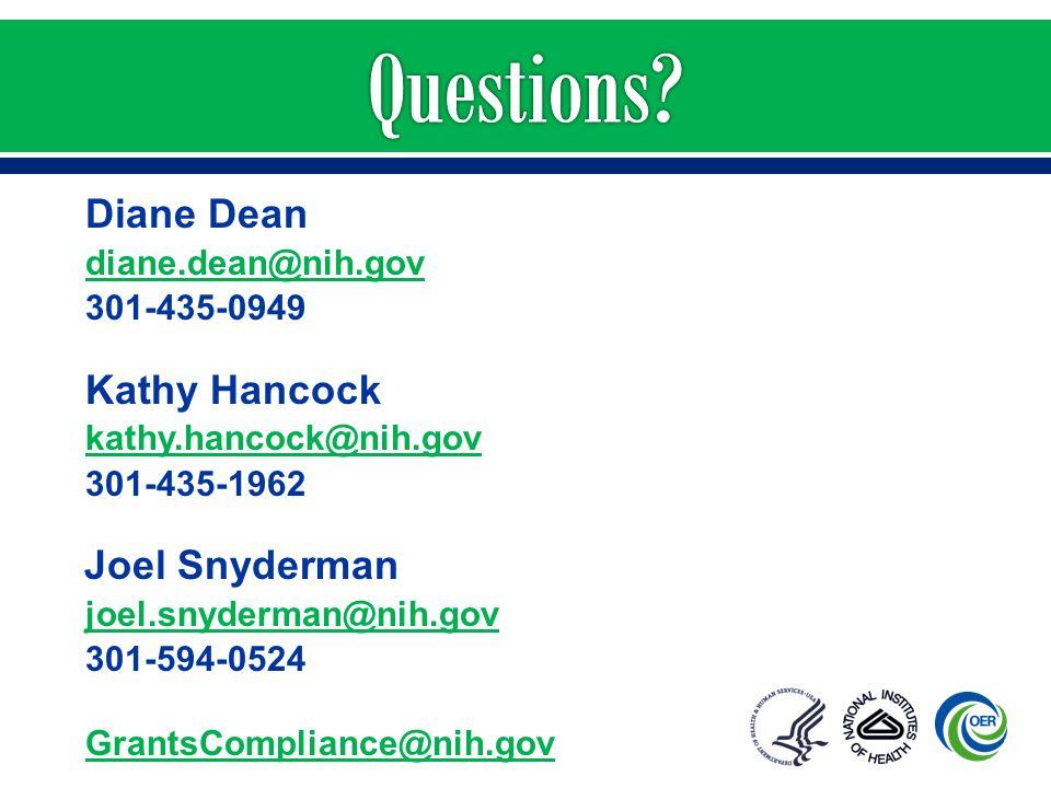 Diane Dean diane.dean@nih.gov 301-435-0949 Kathy Hancock kathy.hancock@nih.gov 301-435-1962 Joel Snyderman joel.snyderman@nih.gov 301-594-0524 GrantsC