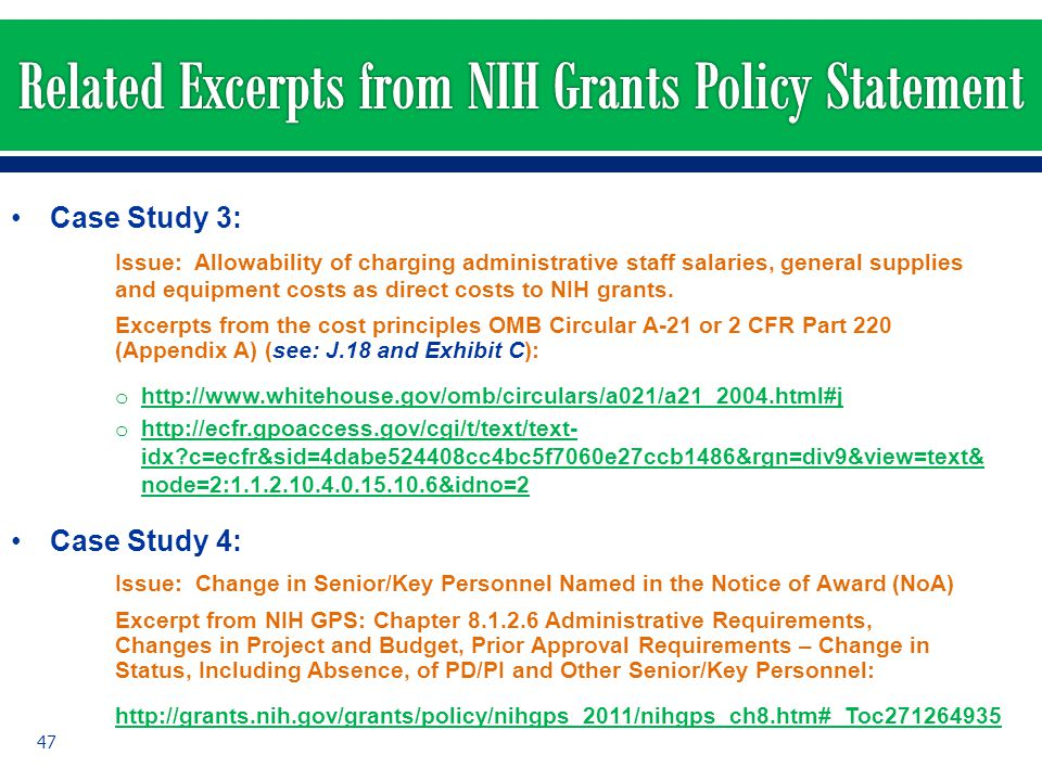 Case Study 3: Issue: Allowability of charging administrative staff salaries, general supplies and equipment costs as direct costs to NIH grants. Excer