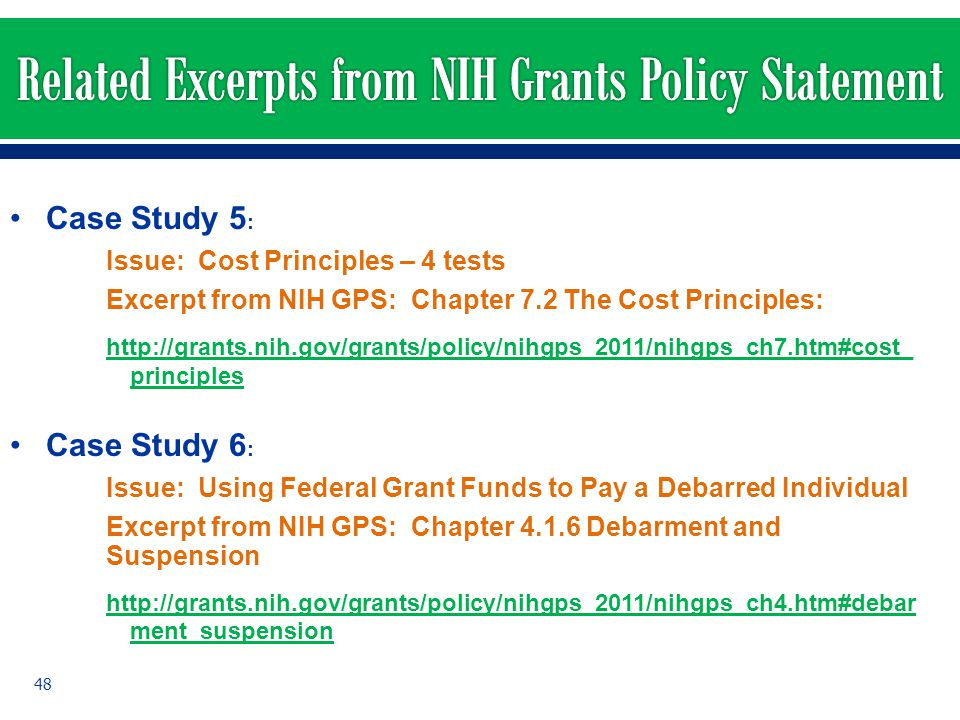Case Study 5 : Issue: Cost Principles – 4 tests Excerpt from NIH GPS: Chapter 7.2 The Cost Principles: http://grants.nih.gov/grants/policy/nihgps_2011