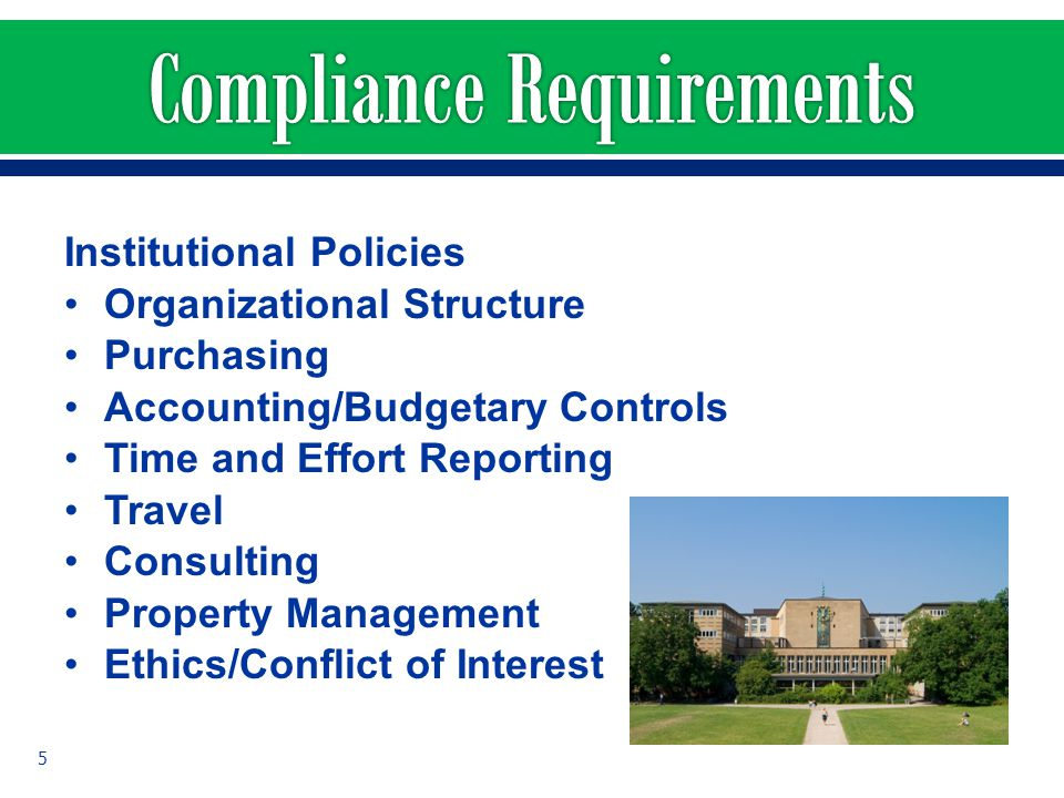 Institutional Policies Organizational Structure Purchasing Accounting/Budgetary Controls Time and Effort Reporting Travel Consulting Property Manageme