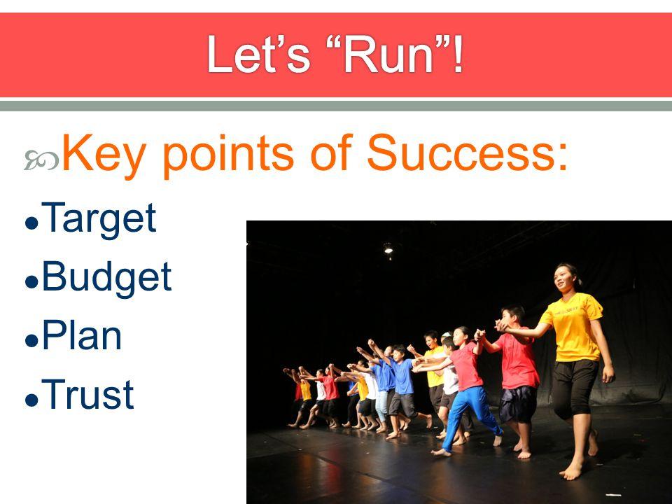 Key points of Success: Target Budget Plan Trust