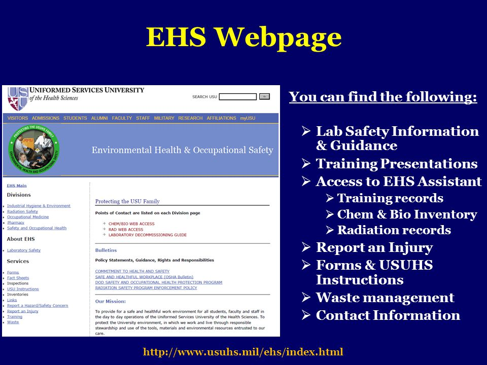EHS Webpage http://www.usuhs.mil/ehs/index.html You can find the following: Lab Safety Information & Guidance Training Presentations Access to EHS Ass