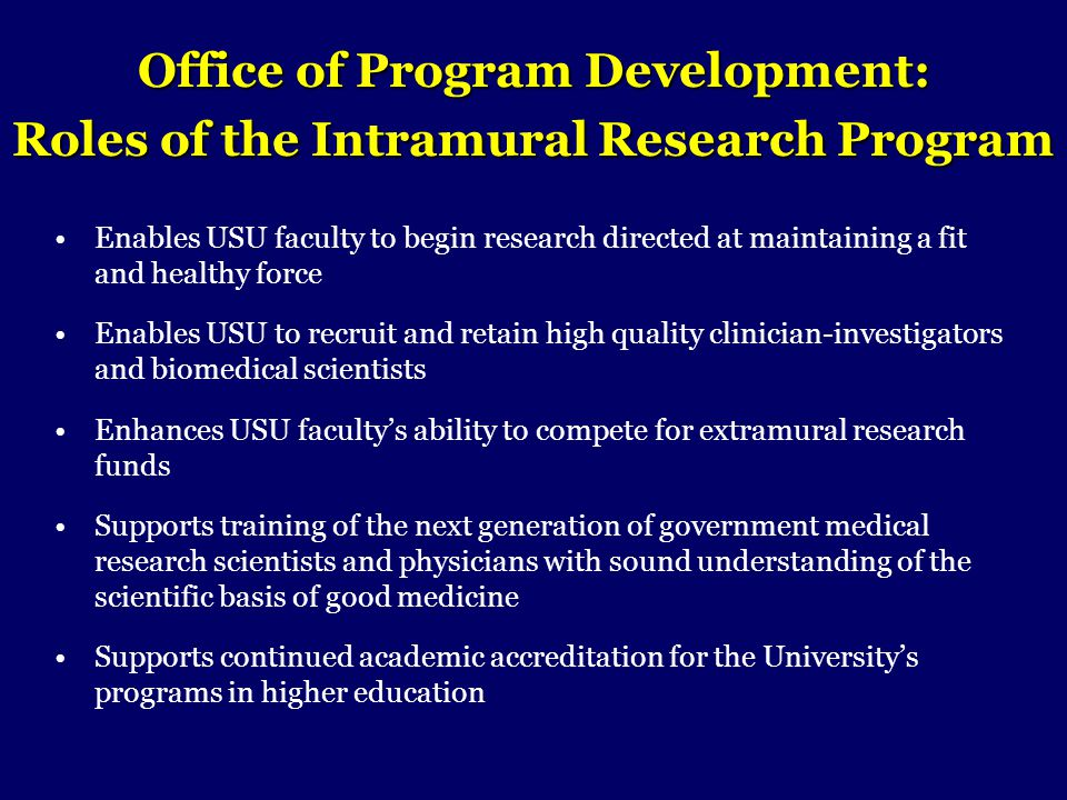 Office of Program Development: Roles of the Intramural Research Program Enables USU faculty to begin research directed at maintaining a fit and health