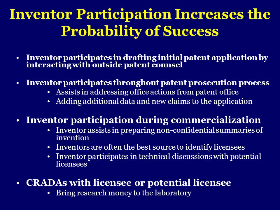 Inventor Participation Increases the Probability of Success Inventor participates in drafting initial patent application by interacting with outside p