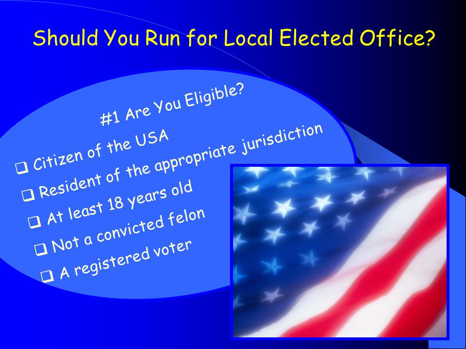 Should You Run for Local Elected Office.#1 Are You Eligible.