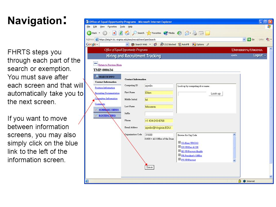 FHRTS steps you through each part of the search or exemption. You must save after each screen and that will automatically take you to the next screen.