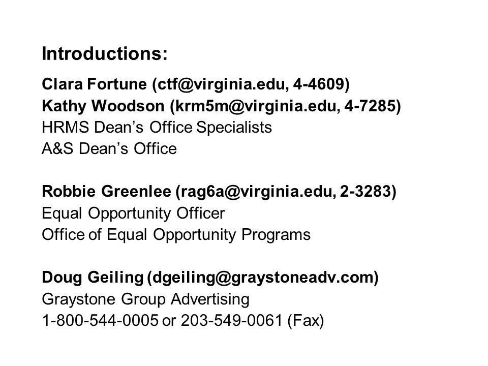 Introductions: Clara Fortune (ctf@virginia.edu, 4-4609) Kathy Woodson (krm5m@virginia.edu, 4-7285) HRMS Deans Office Specialists A&S Deans Office Robb