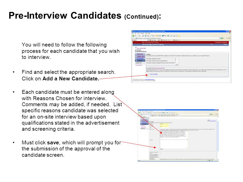 Pre-Interview Candidates (Continued) : You will need to follow the following process for each candidate that you wish to interview.