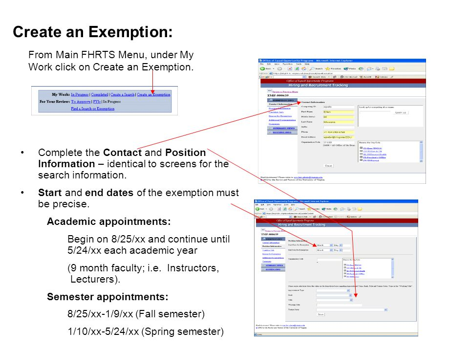 Create an Exemption: Complete the Contact and Position Information – identical to screens for the search information. Start and end dates of the exemp