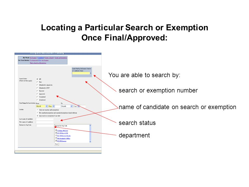 Locating a Particular Search or Exemption Once Final/Approved: You are able to search by: search or exemption number name of candidate on search or ex