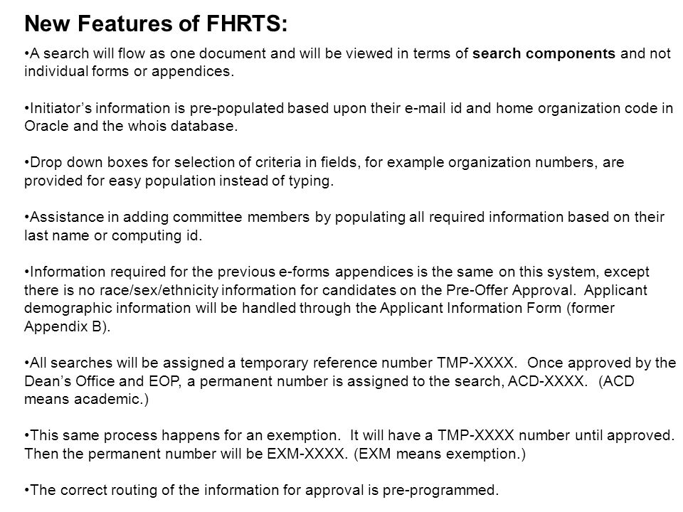 New Features of FHRTS: A search will flow as one document and will be viewed in terms of search components and not individual forms or appendices.