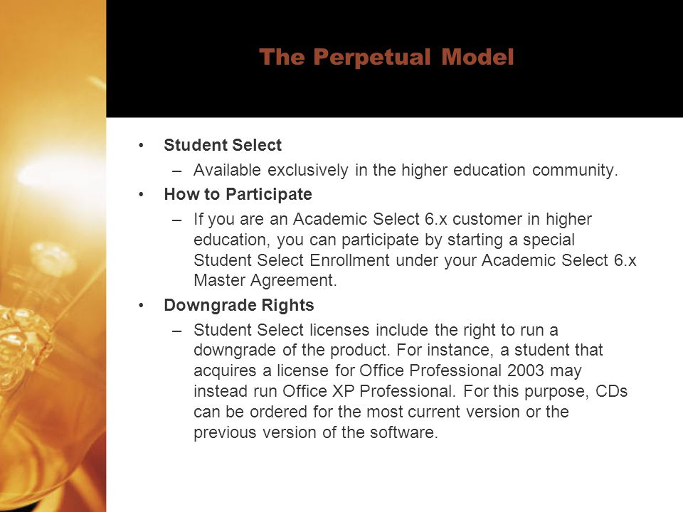 The Perpetual Model Student Select –Available exclusively in the higher education community.
