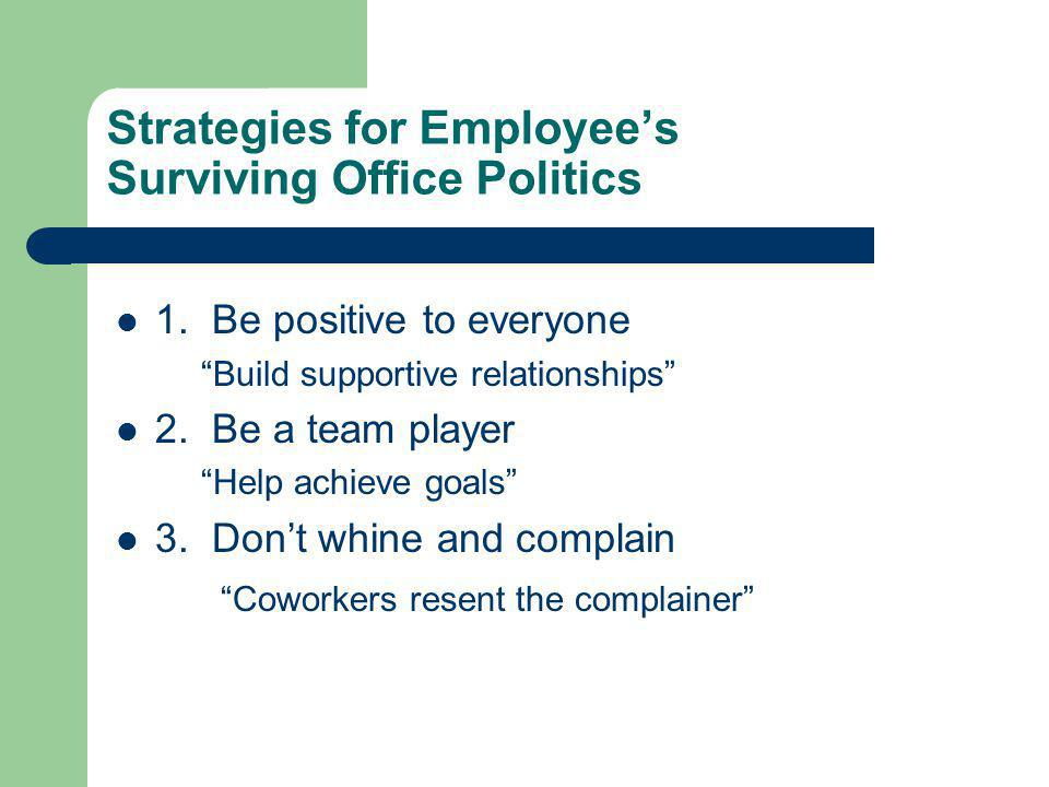 Strategies for Employees Surviving Office Politics 1.