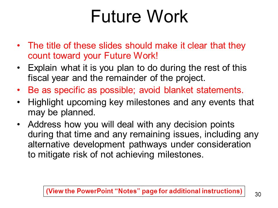 30 The title of these slides should make it clear that they count toward your Future Work.