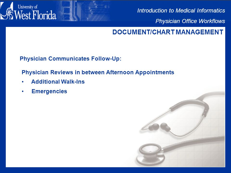 Introduction to Medical Informatics Physician Office Workflows DOCUMENT/CHART MANAGEMENT Incoming Documents Sorted: Short Staffed Illness Single Source Vulnerability