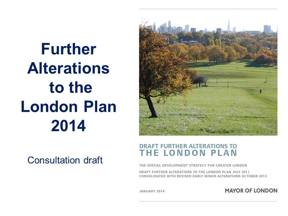 Further Alterations to the London Plan 2014 Consultation draft