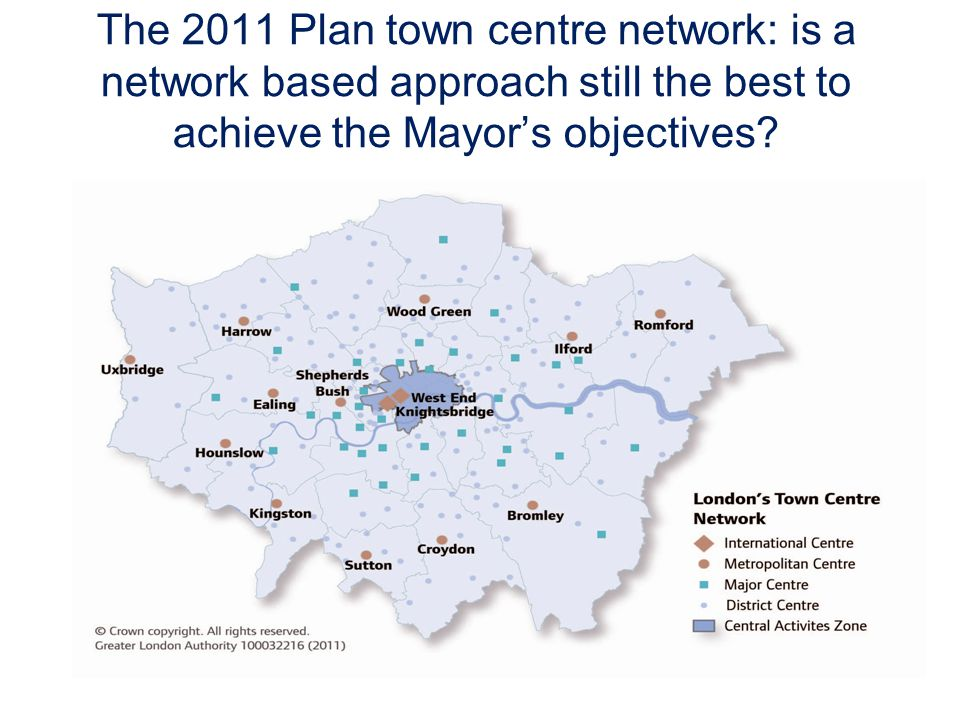 The 2011 Plan town centre network: is a network based approach still the best to achieve the Mayors objectives?