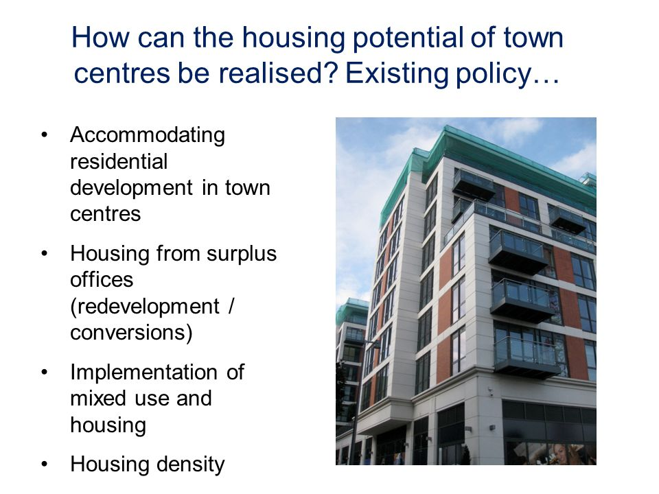 How can the housing potential of town centres be realised.