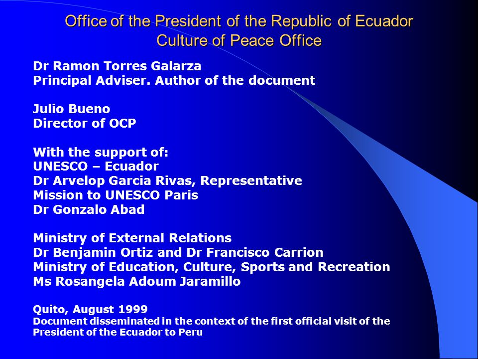 Office of the President of the Republic of Ecuador Culture of Peace Office Dr Ramon Torres Galarza Principal Adviser.
