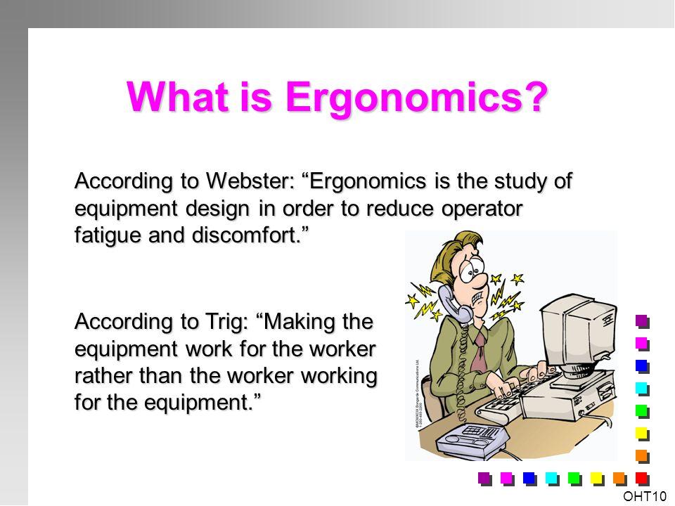 OHT9 Ergonomics: Evolution or Devolution?