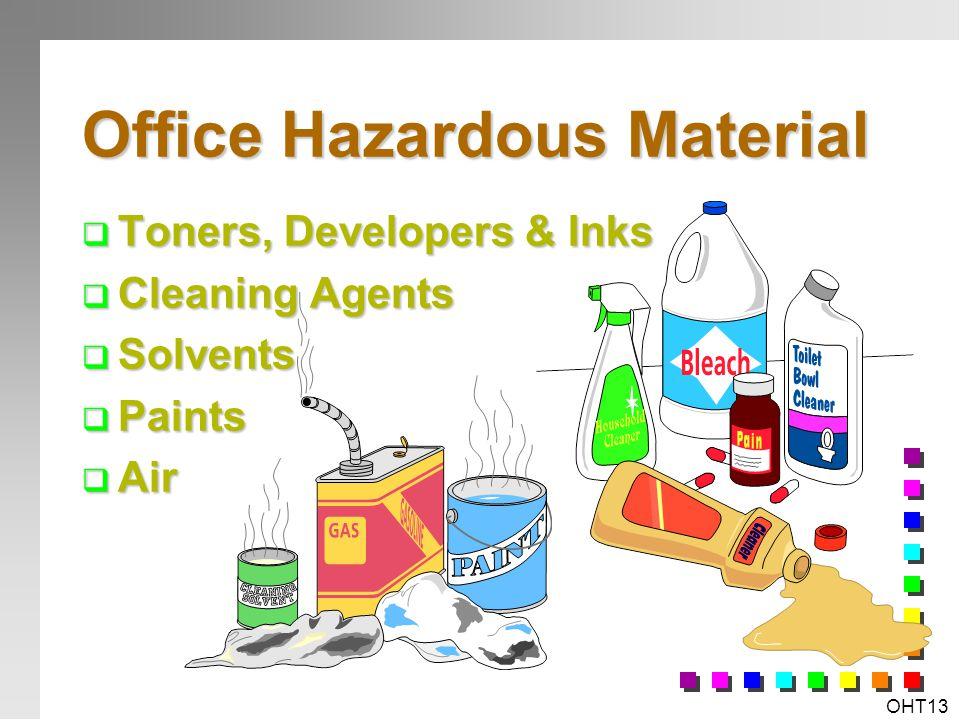 OHT12 Workplace Specific Hazards & Risks? n Slips, Trips & Falls n Manual Handling & Ergonomics n Chemical & Biological Hazards n Physical Hazards n P