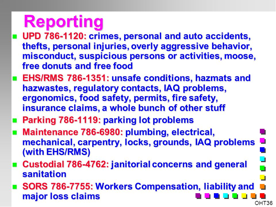 OHT35 Resource: Facilities Maintenance Services n Most grounds and building maintenance issues n Along with EHS, indoor air quality investigation and