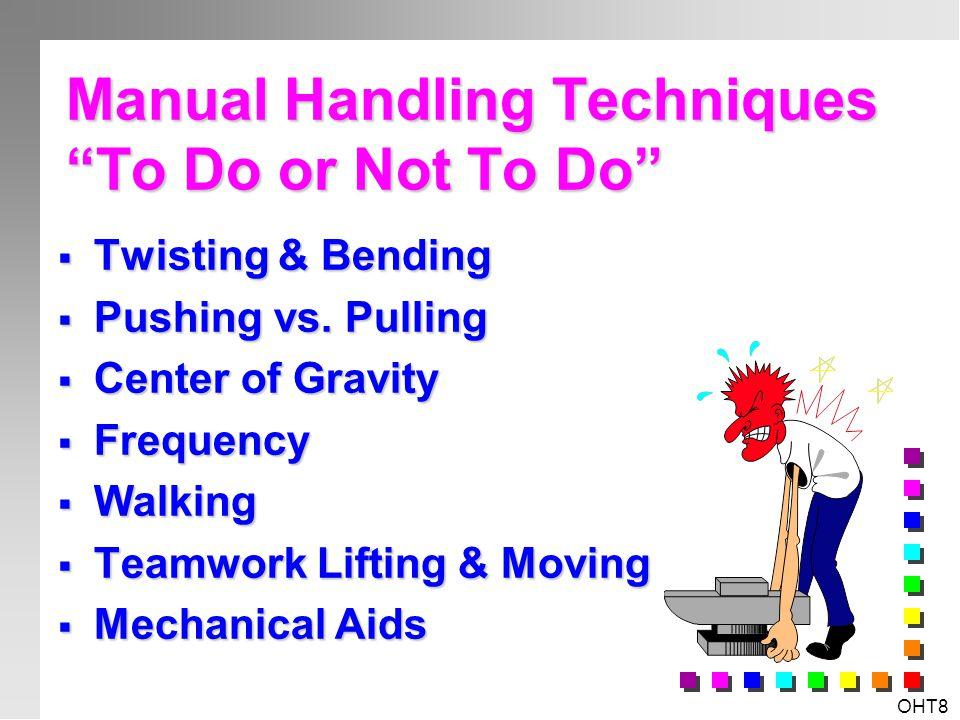 OHT7 Workplace Specific Hazards & Risks? n Slips, Trips & Falls n Manual Handling & Ergonomics n Chemical & Biological Hazards n Physical Hazards n Ps